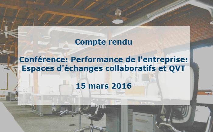 Compte rendu : Performance de l'entreprise Espaces d'échanges collaboratifs & QVT 15 mars 2016
